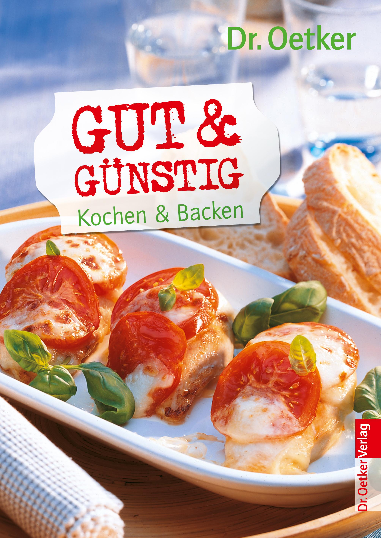 Gut & günstig - Kochen und backen - Dr. Oetker