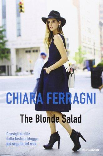 The Blonde Salad. Consigli di stile dalla fashi...