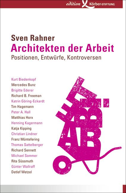 Architekten der Arbeit: Positionen, Entwürfe, K...