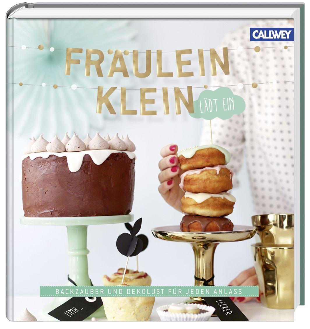 Fräulein Klein lädt ein: Backzauber und Dekolust für jeden Anlass - Bauer, Yvonne