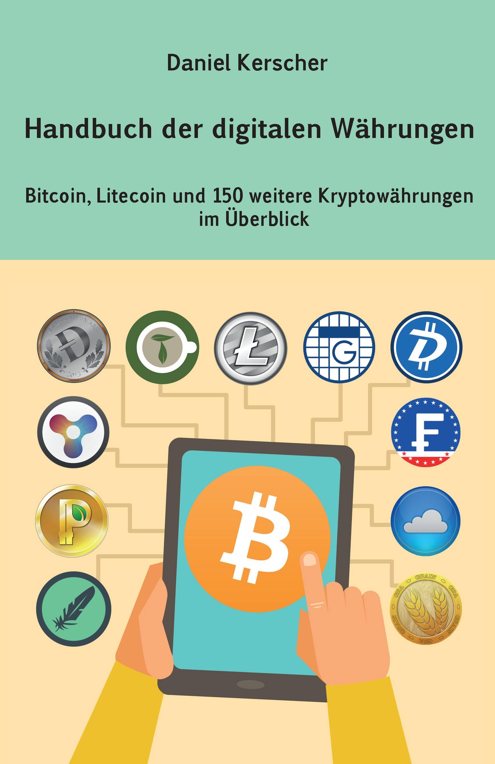 Handbuch der digitalen Währungen: Bitcoin, Lite...