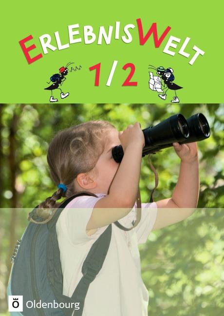 ErlebnisWelt 1/2: Heimat- und Sachunterricht für die Grundschule -