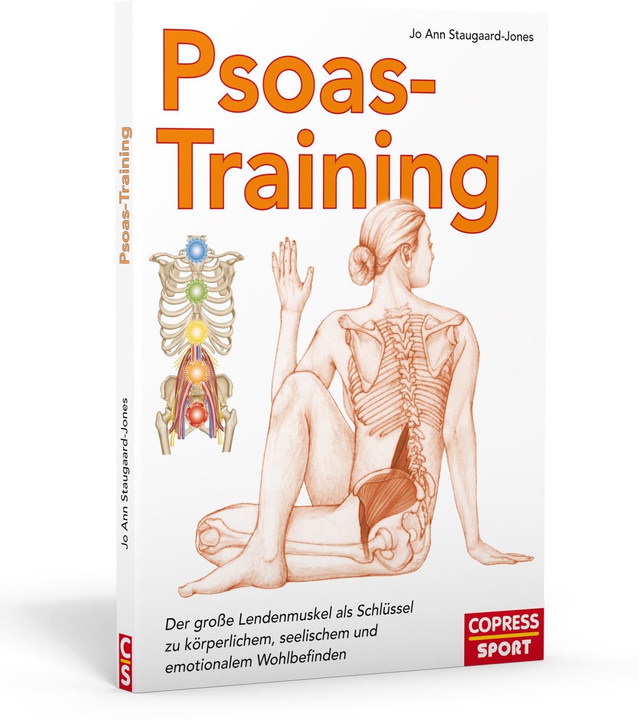 Psoas-Training: Der große Lendenmuskel als Schlussel zu körperlichem, seelischem und emotionalem Wohlbefinden - Staugaar