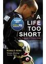 A Life Too Short: The Story of Robert Enke - Ronald Reng [Hardcover]