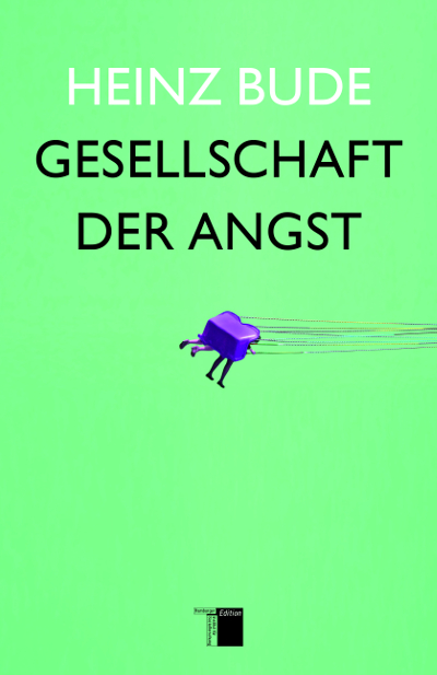 Gesellschaft der Angst - Heinz Bude [Gebundene Ausgabe]