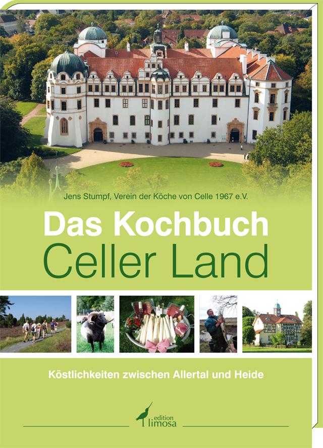 Das Kochbuch Celler Land: Köstlichkeiten zwisch...