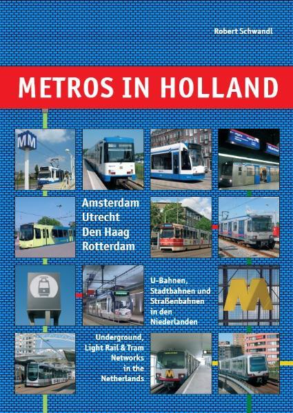 Metros in Holland: U-Bahnen, Stadtbahnen und St...