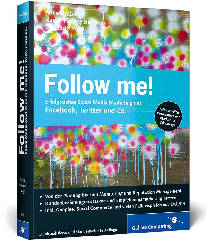 Follow me!: Erfolgreiches Social Media Marketin...