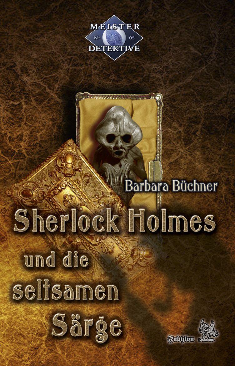 Sherlock Holmes und die seltsamen Särge - Barbara Büchner [Broschiert]