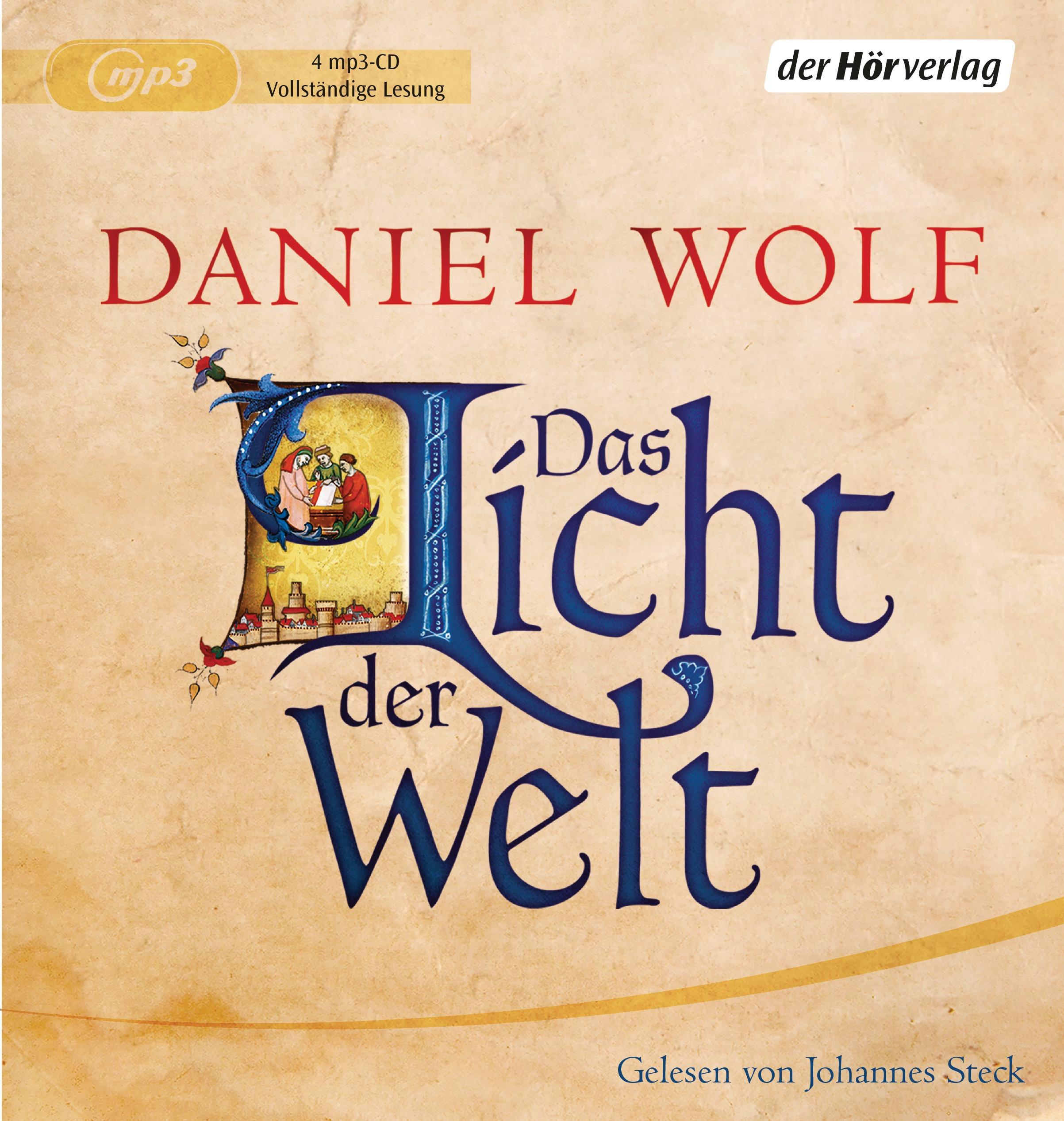Das Licht der Welt - Daniel Wolf [4 mp3-CDs, Ungekürzte Ausgabe]
