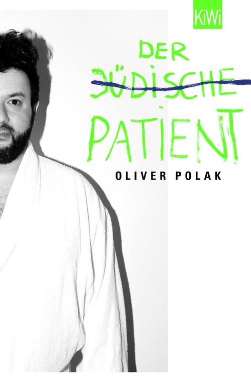 Der jüdische Patient - Oliver Polak [Taschenbuch]