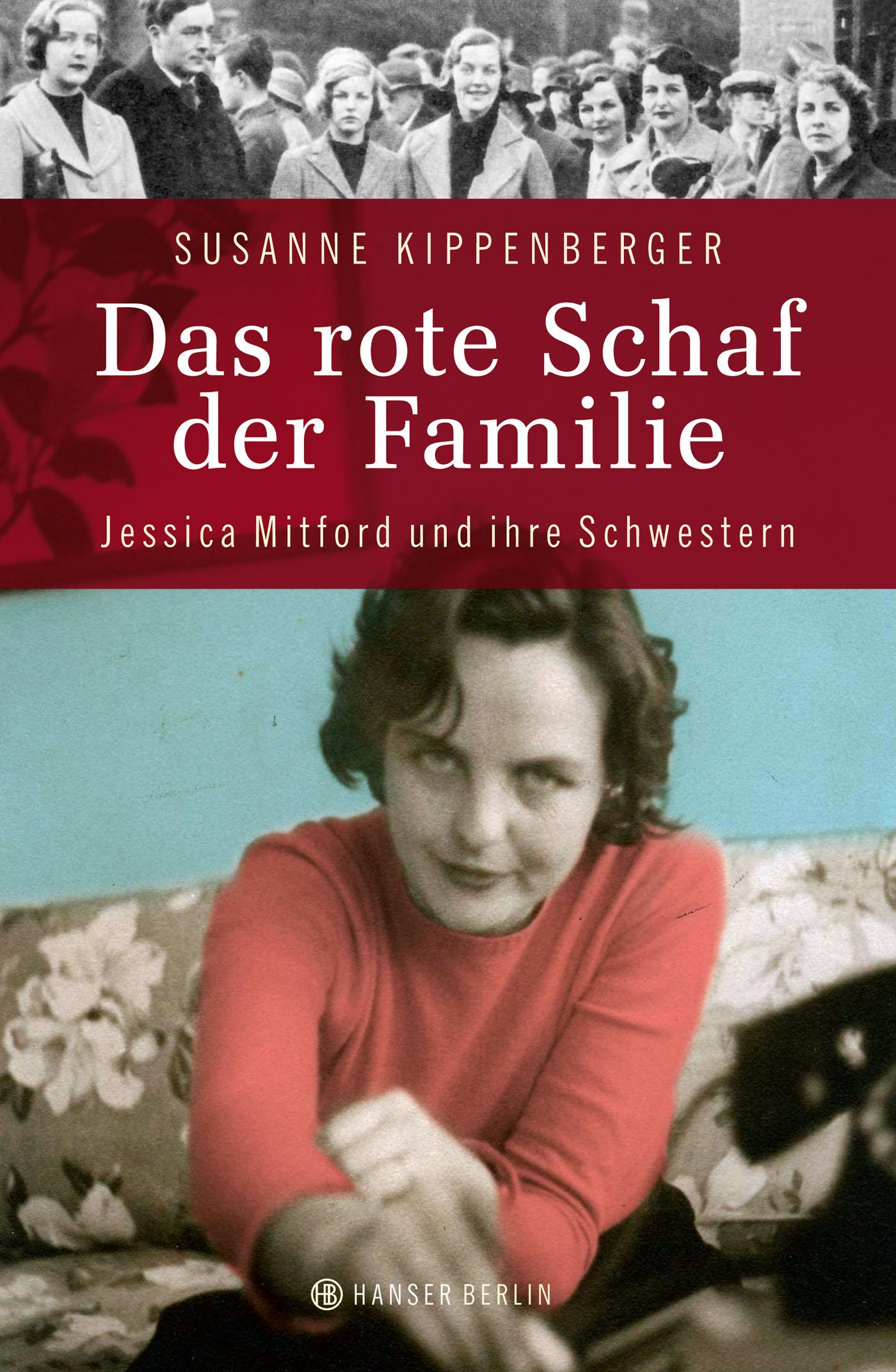Das rote Schaf der Familie: Jessica Mitford und ihre Schwestern - Susanne Kippenberger [Gebundene Ausgabe]