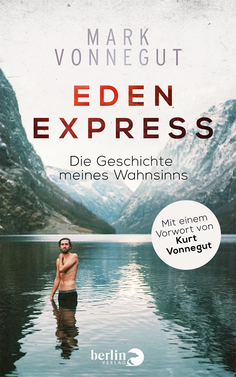 Eden-Express: Die Geschichte meines Wahnsinns - Mark Vonnegut [Gebundene Ausgabe]