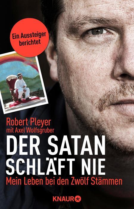 Der Satan schläft nie: Mein Leben bei den Zwölf Stämmen - Robert Pleyer [Taschenbuch]