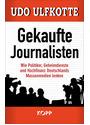 Gekaufte Journalisten - Udo Ulfkotte [Gebundene Ausgabe]