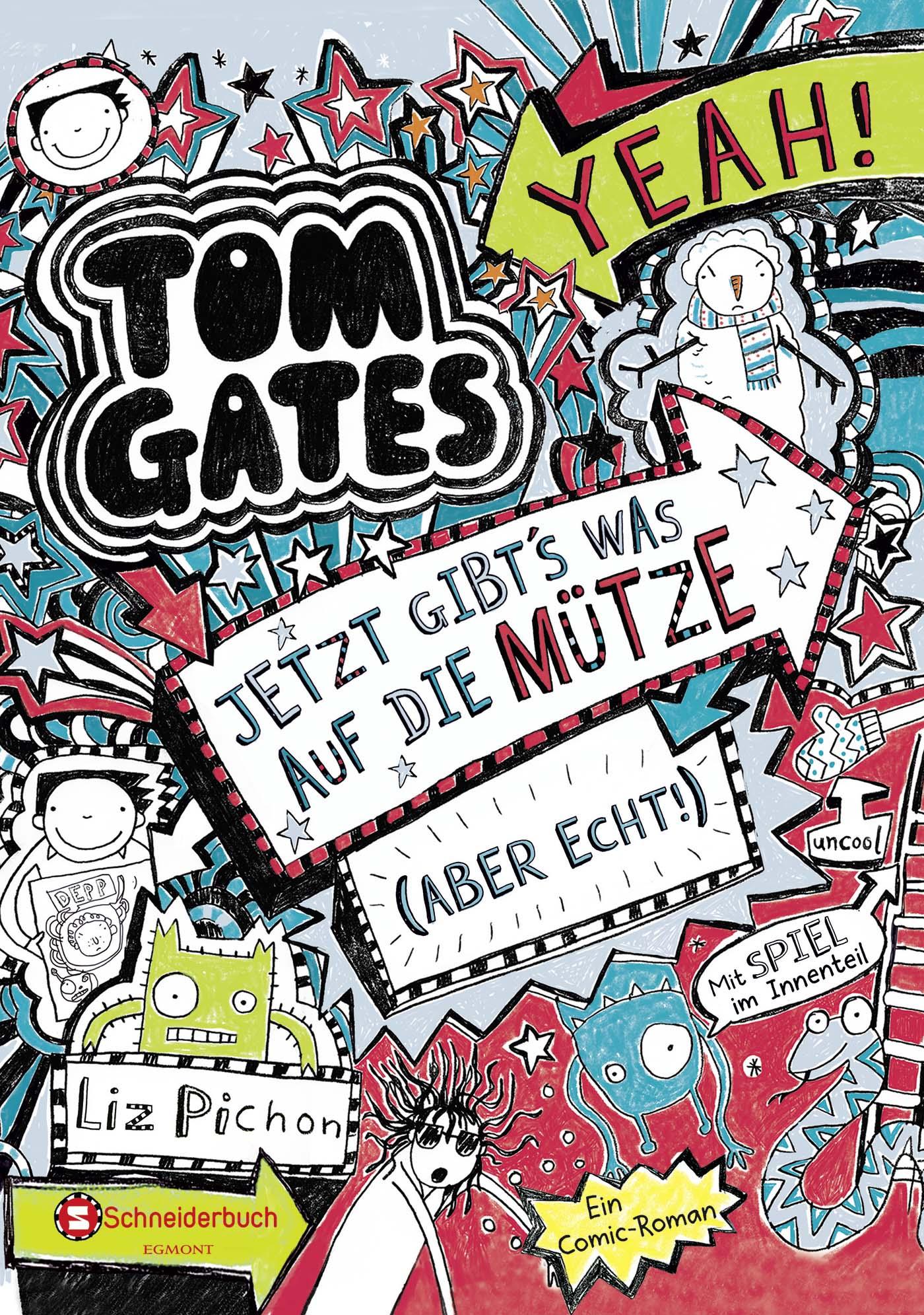 Tom Gates: Band 06 - Jetzt gibt´s was auf die Mütze (aber echt!) - Liz Pichon [Gebundene Ausgabe]
