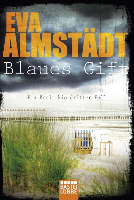 Blaues Gift - Pia Korittkis dritter Fall - Eva Almstädt [Taschenbuch]