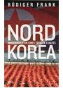 Nordkorea: Innenansichten eines totalen Staates - Rüdiger Frank [Gebundene Ausgabe]