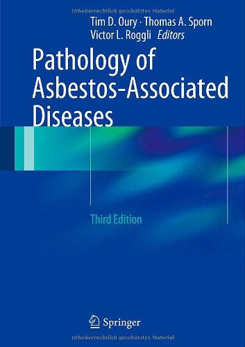 Pathology of Asbestos-Associated Diseases - Tim D. Oury et al. [Hardcover, 3rd Edition 2014]