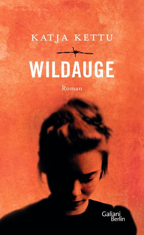 Wildauge - Katja Kettu