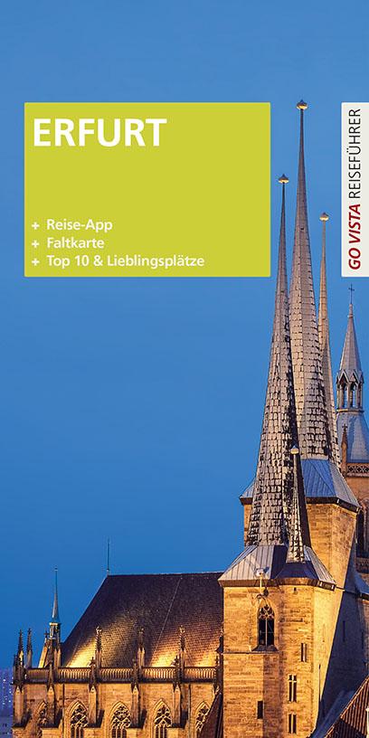 Erfurt: Go Vista Reiseführer plus App - Ute Rasch