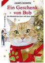 Ein Geschenk von Bob: Ein Wintermärchen mit dem Streuner - James Bowen [Taschenbuch]