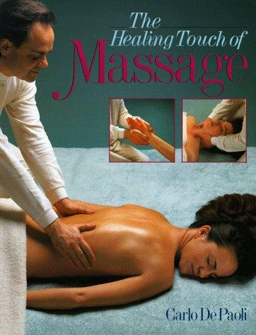 The Healing Touch of Massage - De Paoli, Carlo