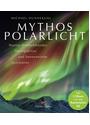 Mythos Polarlicht: Warum Himmelsbänder, Heringsblitze und Sonnenwinde faszinieren - Michael Hunnekuhl [Gebundene Ausgabe]