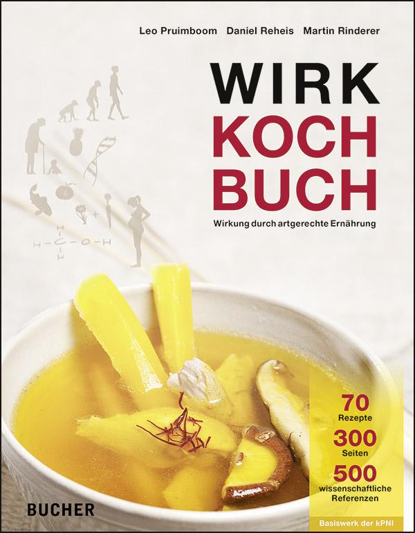 Wirk + Kochbuch - Leo Pruimboom, Martin Rinderer, Daniel Reheis [Broschiert]