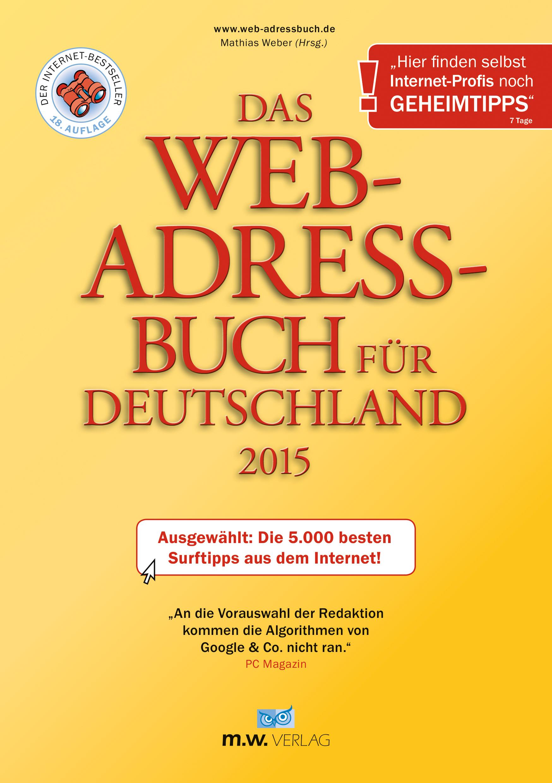 Das Web-Adressbuch für Deutschland 2015: Ausgew...