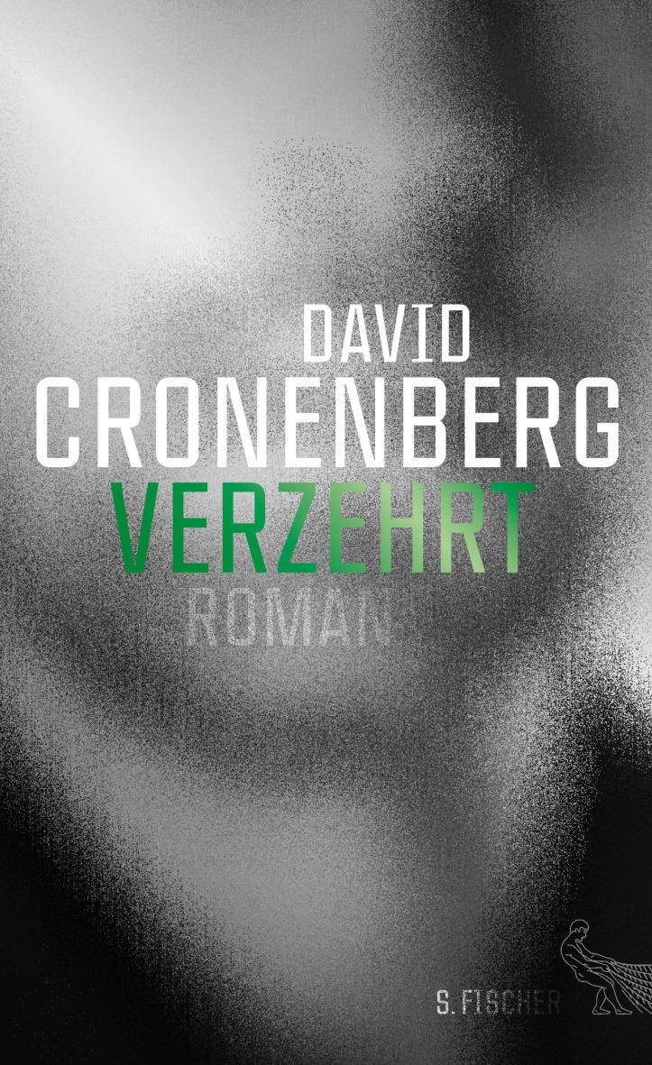 Verzehrt - David Cronenberg [Gebundene Ausgabe]