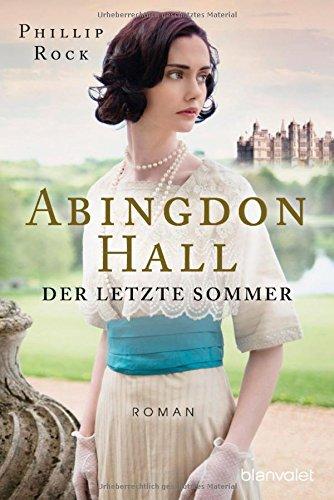 Abingdon Hall: Der letzte Sommer - Phillip Rock [Taschenbuch]