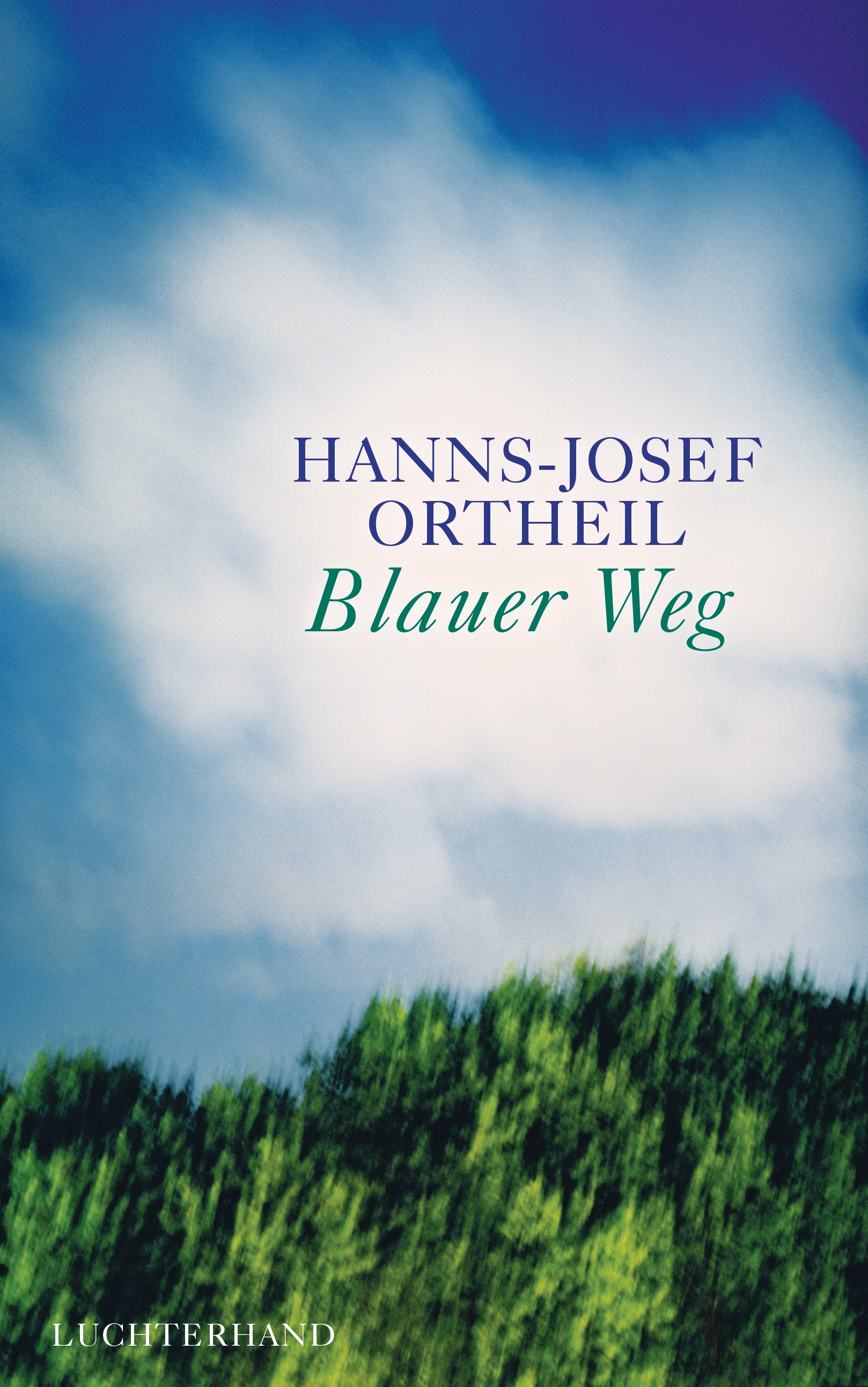 Blauer Weg - Hanns-Josef Ortheil [Gebundene Ausgabe]
