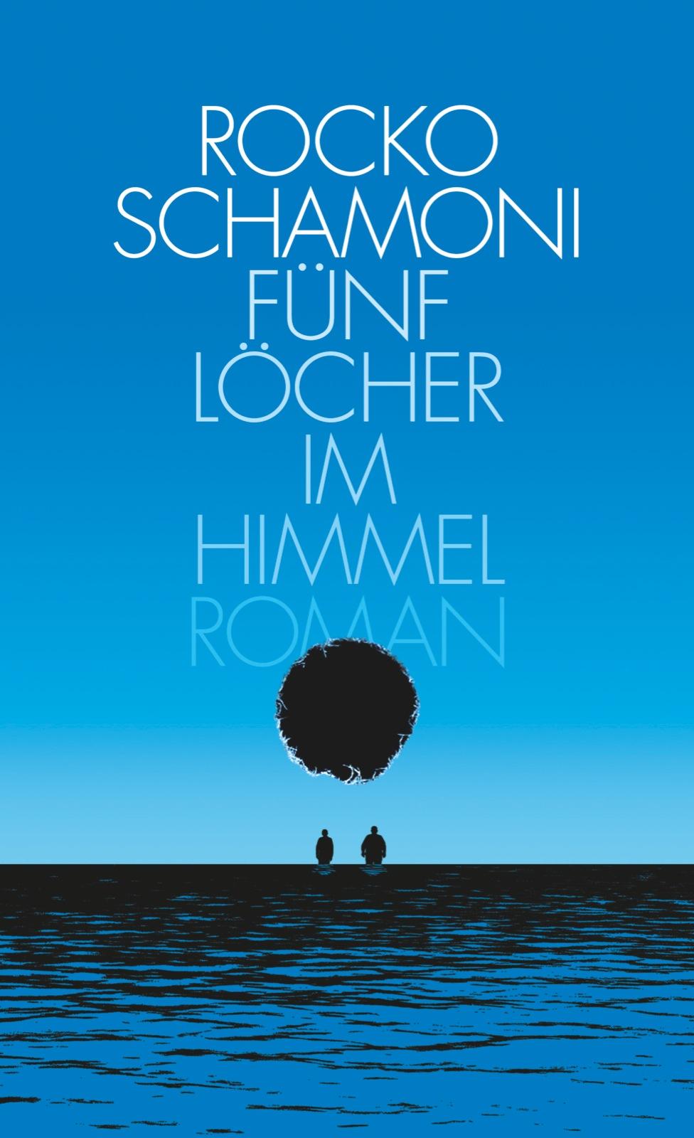 Fünf Löcher im Himmel - Rocko Schamoni [Gebundene Ausgabe]