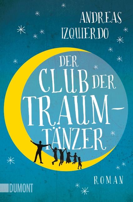Der Club der Traumtänzer - Andreas Izquierdo [Broschiert]