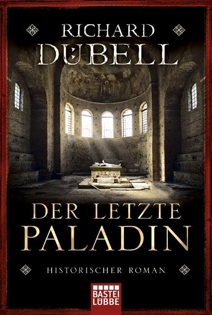 Der letzte Paladin - Richard Dübell [Taschenbuch]