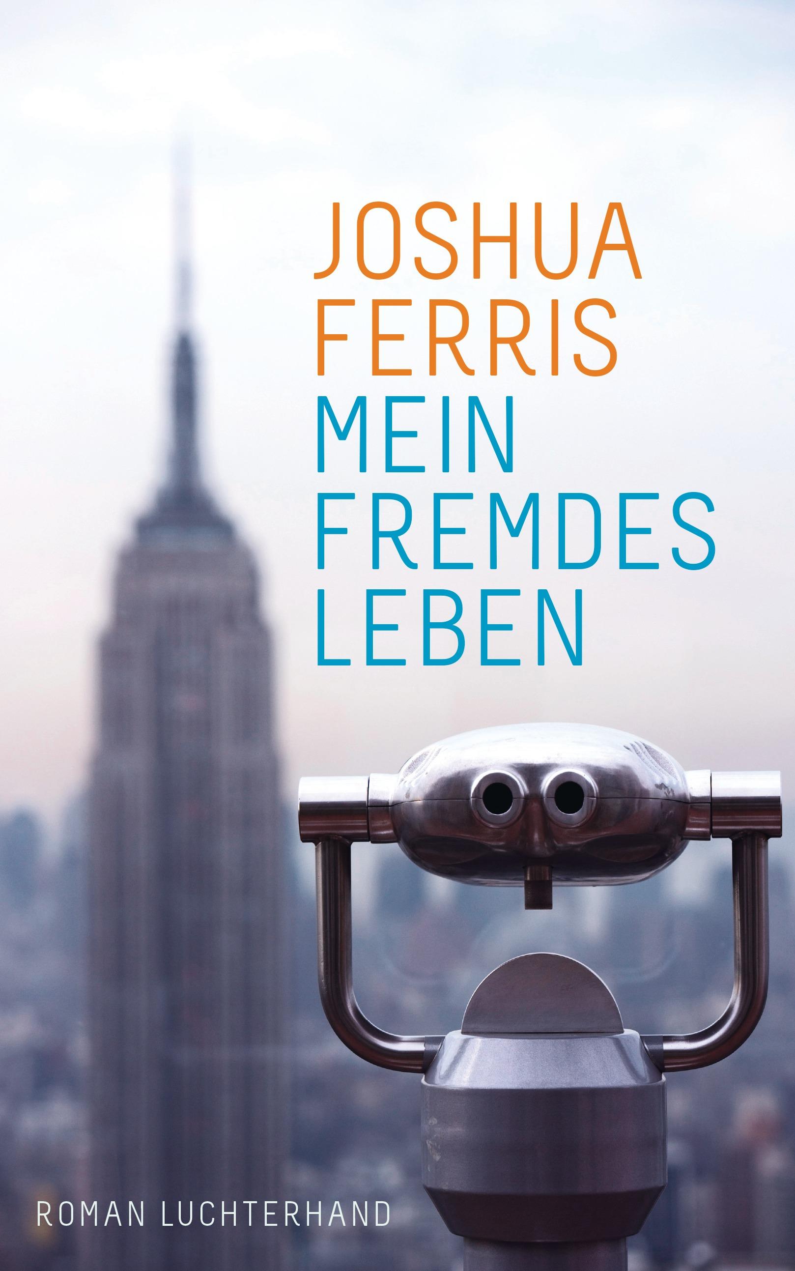Mein fremdes Leben - Joshua Ferris [Gebundene Ausgabe]