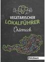 Vegetarischer Lokalführer Österreich - Clemens Ettenauer [Broschiert]