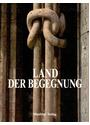 Land der Begegnung: Lebensraum von drei Kulturen - Gianni Faustini, et al. [Gebundene Ausgabe]