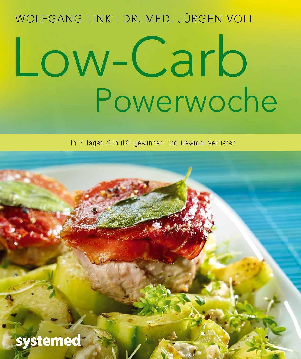 Low-Carb-Powerwoche: In 7 Tagen Vitalität gewinnen und Gewicht verlieren - Jürgen Voll [Broschiert]