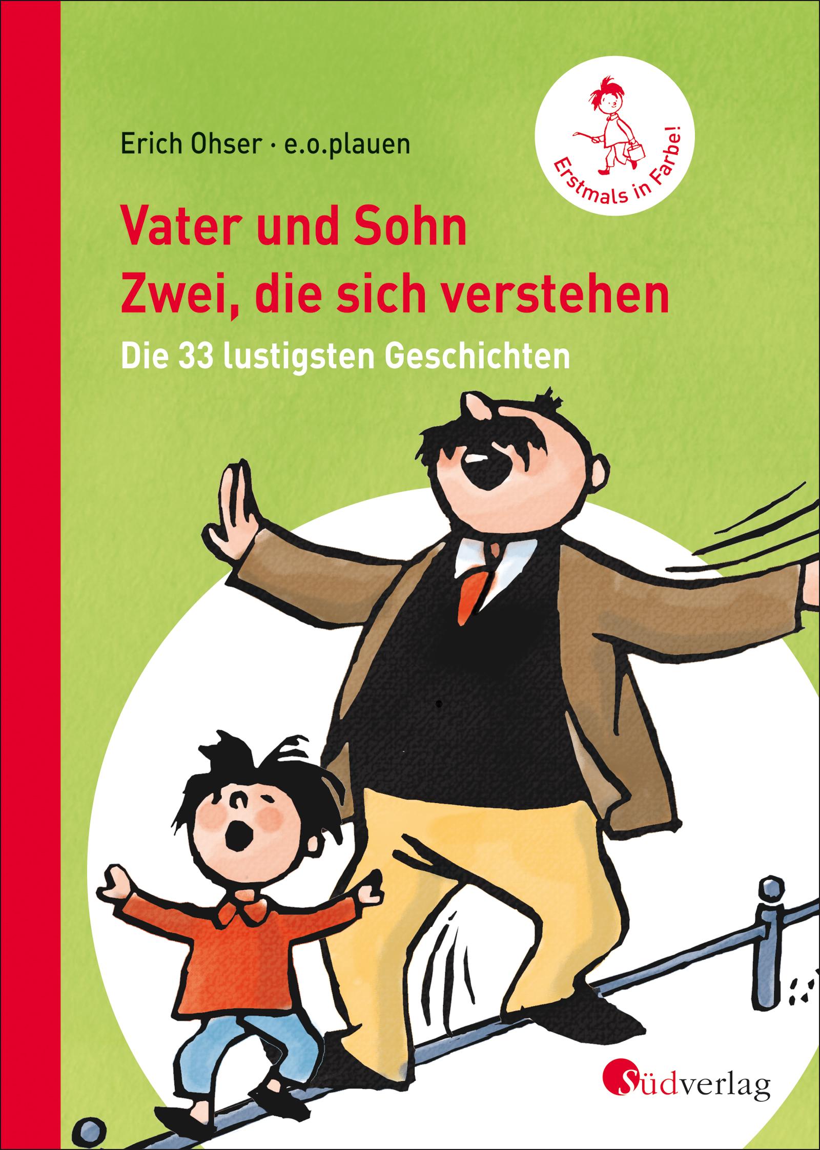 Vater und Sohn - Zwei, die sich verstehen: Die 33 lustigsten Geschichten - Erich Ohser alias e. o. plauen [Gebundene Aus