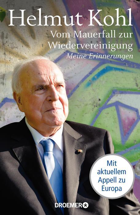 Vom Mauerfall zur Wiedervereinigung: Meine Erinnerungen - Helmut Kohl [Gebundene Ausgabe]