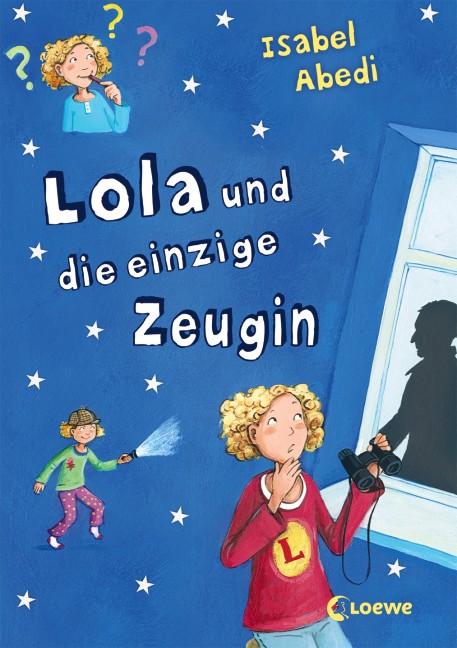 Lola und die einzige Zeugin - Isabel Abedi [Gebundene Ausgabe]