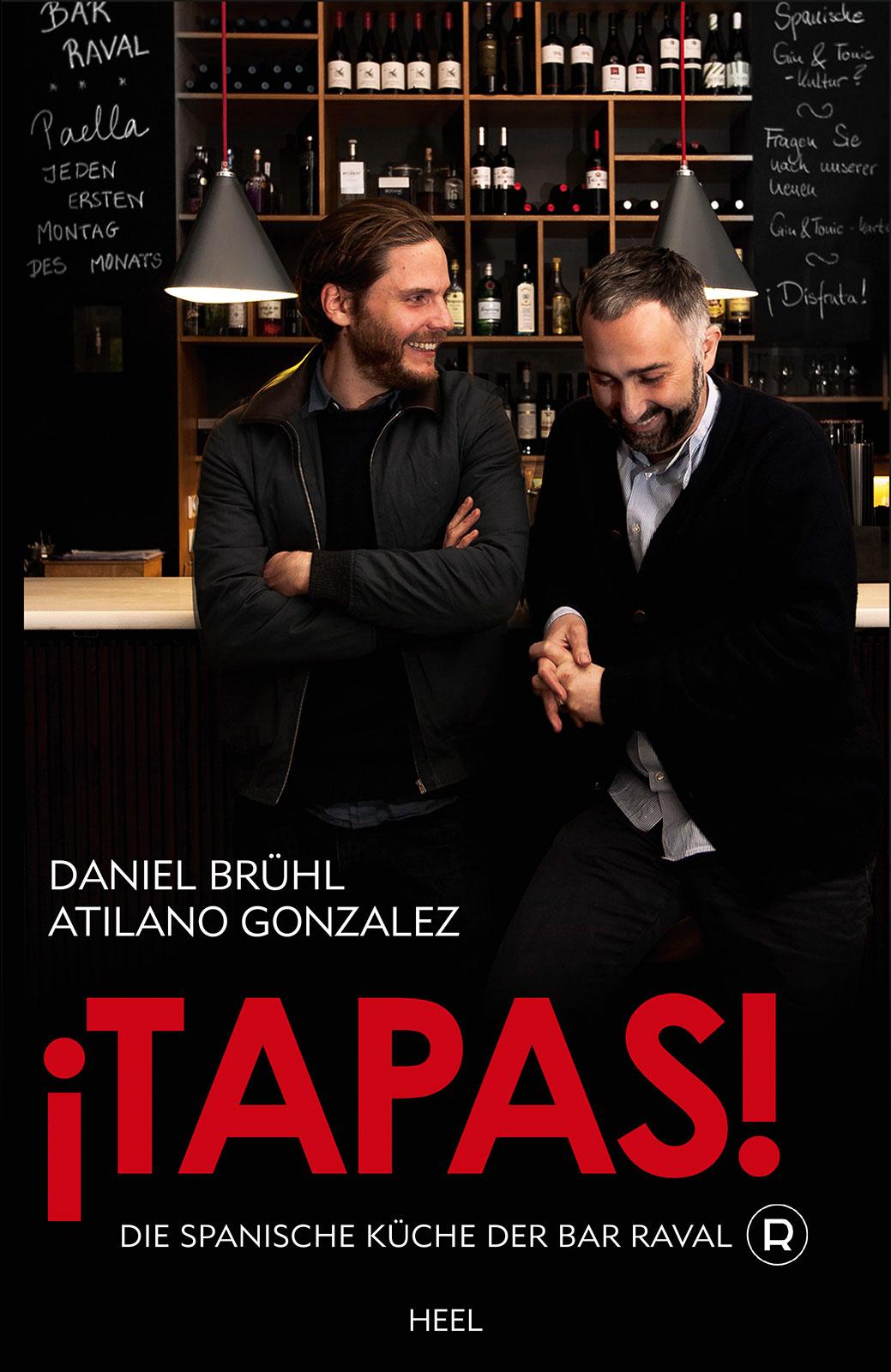 ¡Tapas!: Die spanische Küche der Bar Raval - Daniel Brühl [Gebundene Ausgabe]