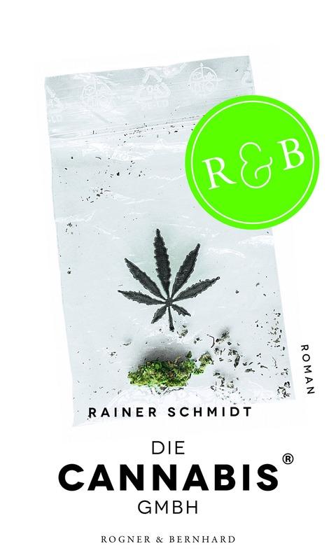 Die Cannabis GmbH - Rainer Schmidt [Gebundene A...