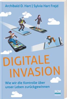 Digitale Invasion: Wie wir die Kontrolle über u...