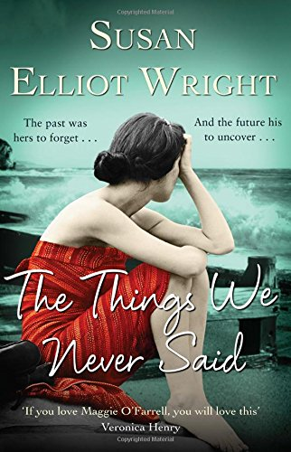 The Things We Never Said - Wright, Susan Elliot