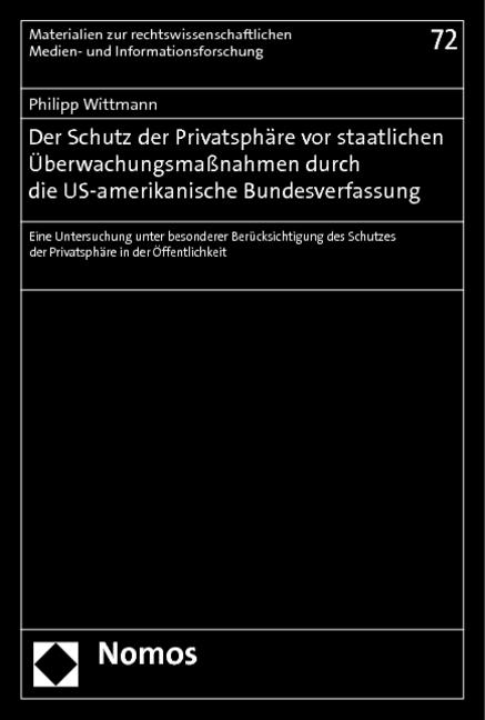Der Schutz der Privatsphäre vor staatlichen Überwachungsmaßnahmen durch die US-amerikanische Bundesverfassung - Philipp