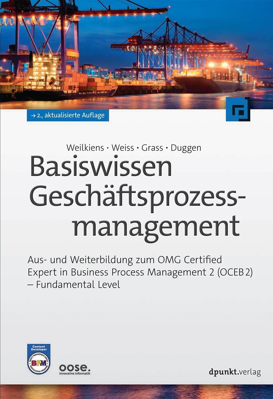 Basiswissen Geschäftsprozessmanagement: Aus- und Weiterbildung zum OMG-Certified Expert in Business Process Management 2