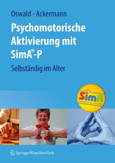 Aktivierung mit SimA-P: Selbständig im Alter - Wolf-D. Oswald, Andreas Ackermann [Gebundene Ausgabe]